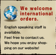 We welcome international orders.